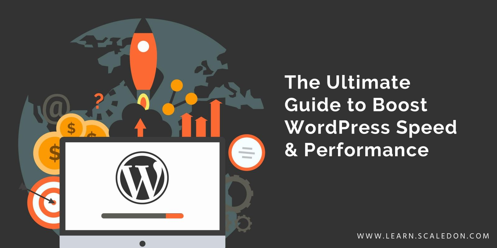 The Ultimate Guide to Boost WordPress Speed & Performance