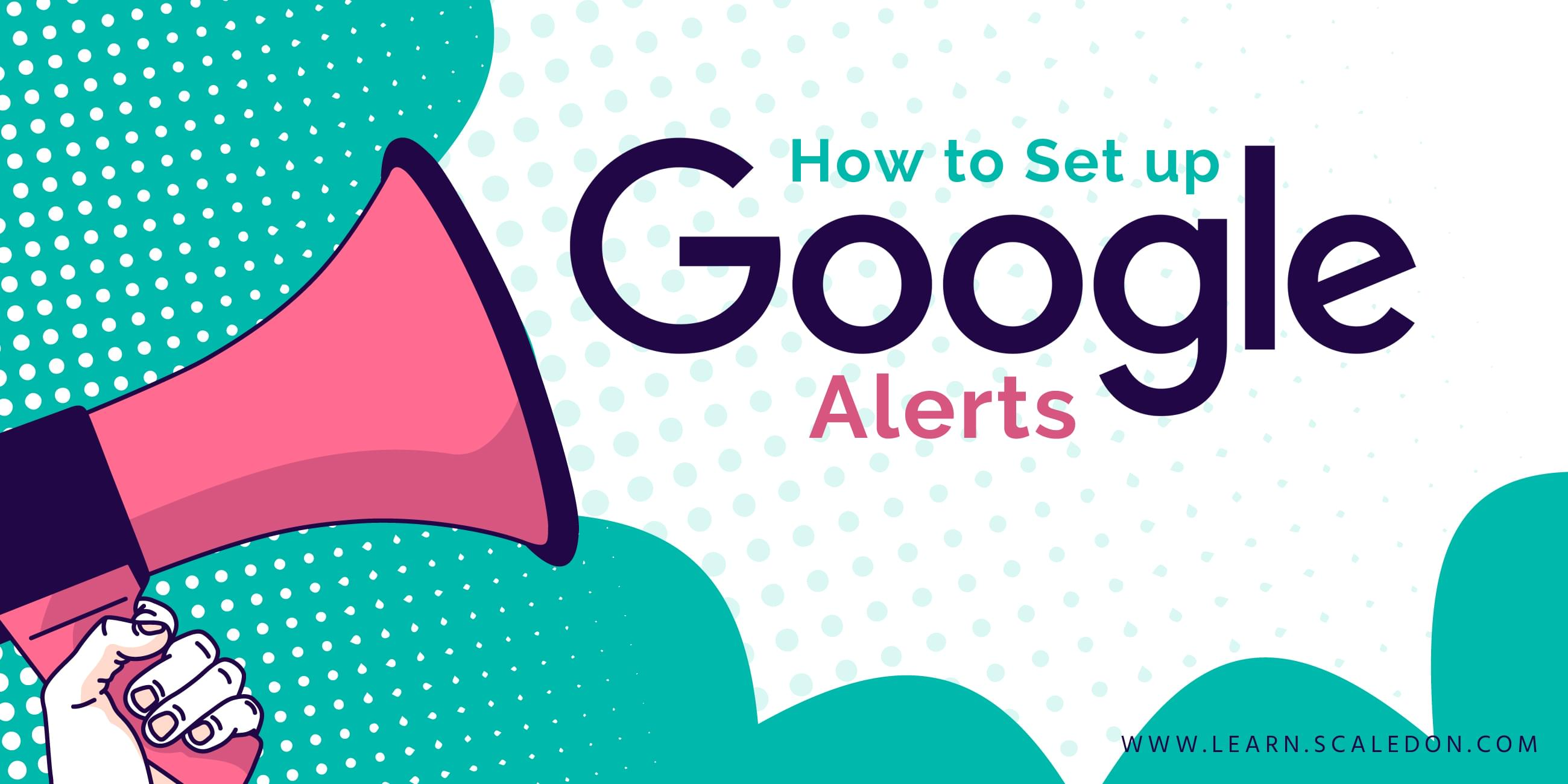How to Set up Google Alerts to Automate 8 SEO and Marketing