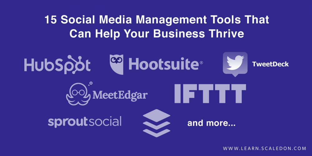 15 Social Media Management Tools That Can Help Your Business Thrive