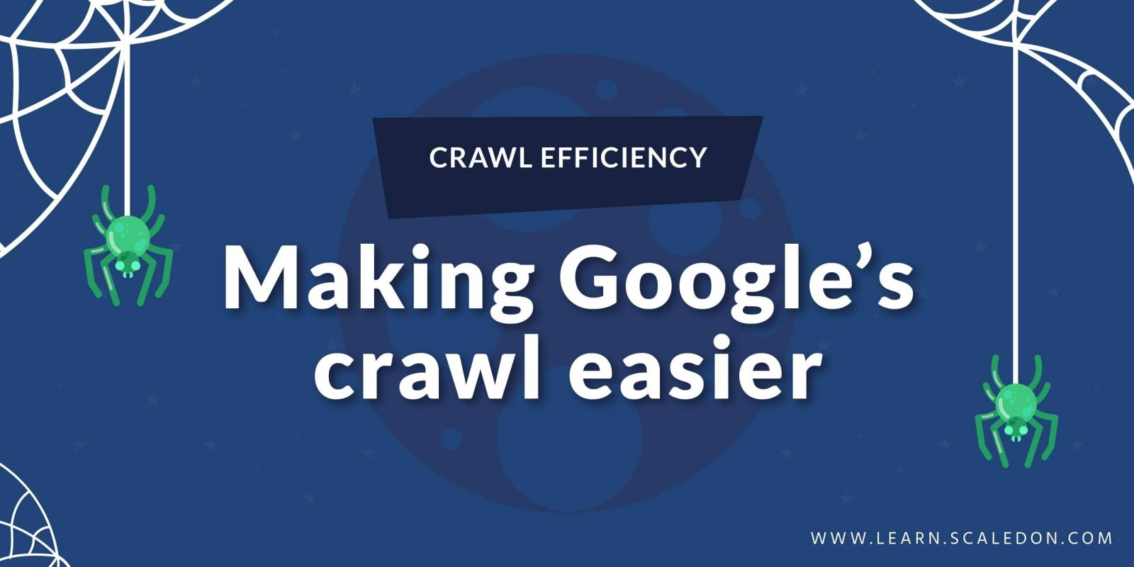 Crawl efficiency: Making Google's crawl easier