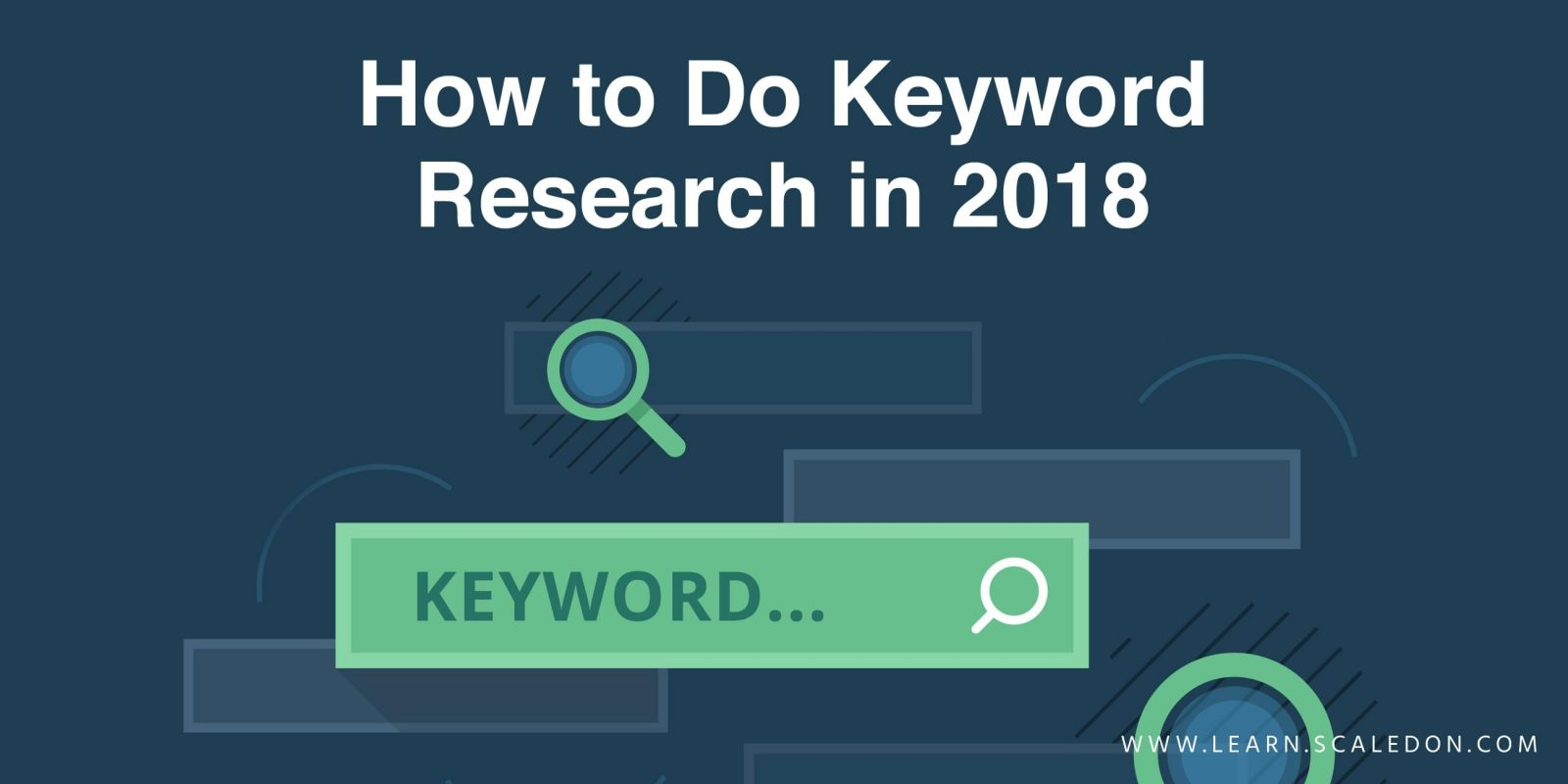 How to Do Keyword Research in 2018 Go Beyond Search Volume