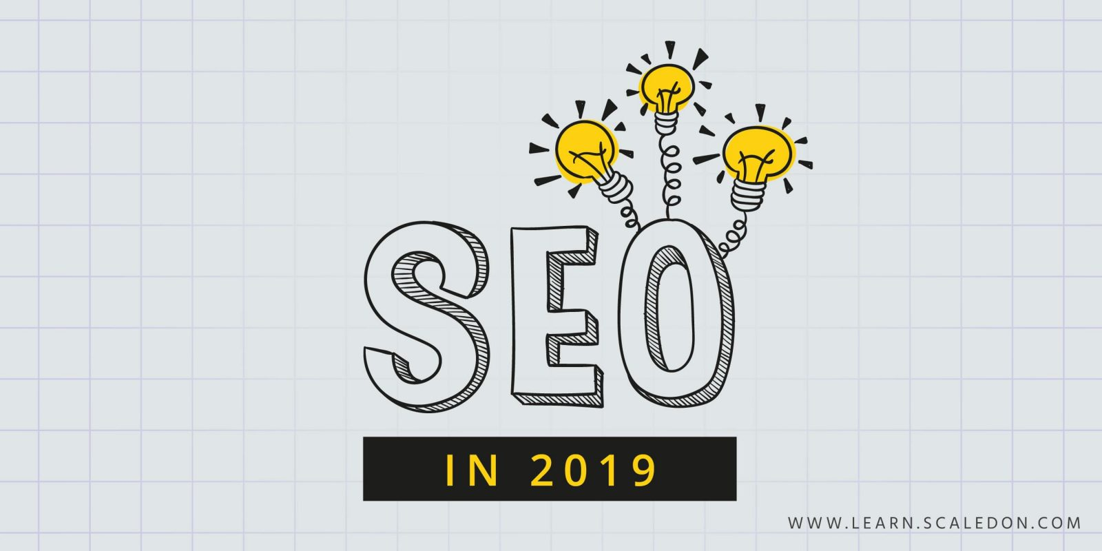 The Complete Guide to SEO in 2019