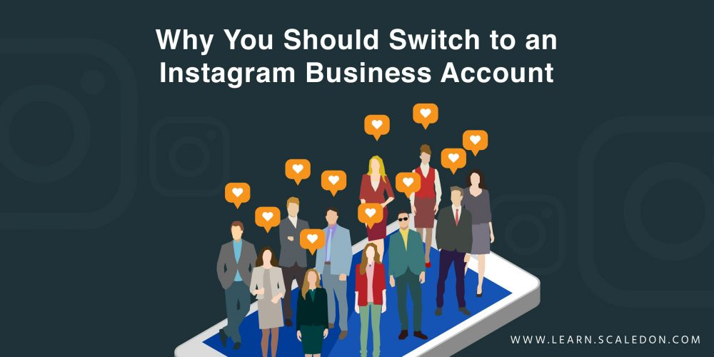 Why You Should Switch to an Instagram Business Account