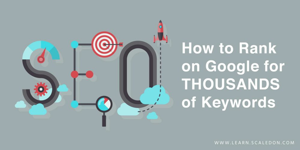 How to Rank on Google for THOUSANDS of Keywords
